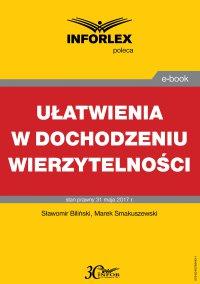 Ułatwienia w dochodzeniu wierzytelności - Sławomir Biliński - ebook