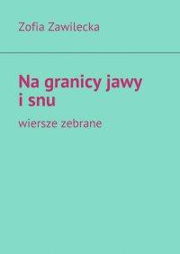 Na granicy jawy isnu - Zofia Zawilecka - ebook