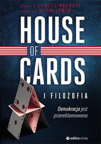 House of Cards i filozofia. Demokracja jest przereklamowana - J. Edward Hackett - ebook