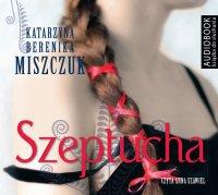 Szeptucha - Katarzyna Berenika Miszczuk - audiobook