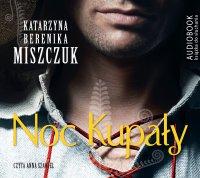 Noc Kupały - Katarzyna Berenika Miszczuk - audiobook