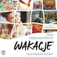 Wakacje - Nina Majewska-Brown - audiobook