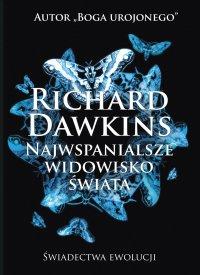 Najwspanialsze widowisko świata. Świadectwa ewolucji - Richard Dawkins - ebook