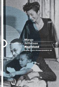 Negroland. Zapiski z życia afroamerykańskich elit