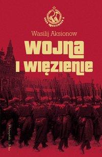 Wojna i więzienie. Saga moskiewska. Tom 2