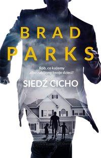Siedź cicho - Brad Parks - ebook