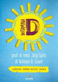 Witamina D. Słoneczny hormon naszego zdrowia - William Grant - ebook