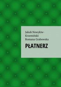 PŁATNERZ - Jakub Nowykiw-Krzemiński - ebook