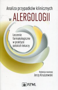 Analiza przypadków klinicznych w alergologii - Red. Jerzy Kruszewski - ebook