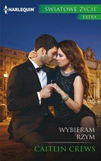Wybieram Rzym - Caitlin Crews - ebook