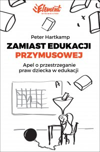 Zamiast edukacji przymusowej - Peter Hartkamp - ebook