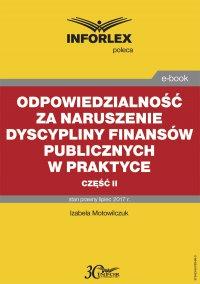Odpowiedzialność za naruszenie dyscypliny finansów publicznych w praktyce – część II