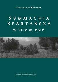Symmachia spartańska w VI–V w. p.n.e. - Aleksander Wolicki - ebook