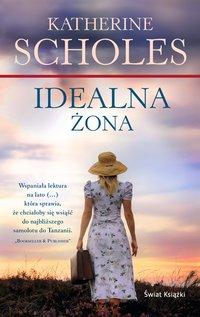 Idealna żona - Katherine Scholes - ebook