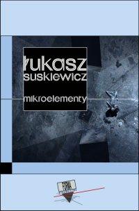 Mikroelementy - Łukasz Suskiewicz - ebook