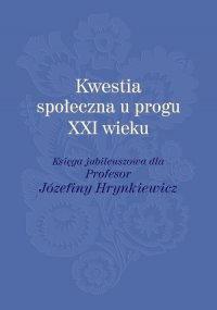 Kwestia społeczna u progu XXI wieku - Ewa Giermanowska - ebook