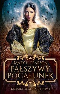 Fałszywy pocałunek - Mary E. Pearson - ebook