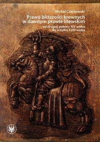 Prawo bliższości krewnych w dawnym prawie litewskim od drugiej połowy XIV wieku do schyłku XVIII wieku