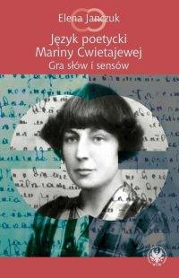 Język poetycki Mariny Cwietajewej - Elena Janczuk - ebook