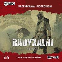 Radykalni. Terror - Przemysław Piotrowski - audiobook