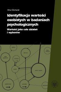 Identyfikacja wartości osobistych w badaniach psychologicznych - Artur Domurat - ebook
