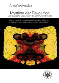 Mystiker der Revolution. Der utopische Diskurs um die Jahrhundertwende