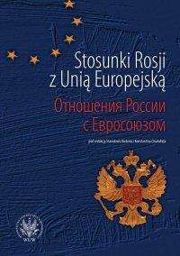 Stosunki Rosji z Unią Europejską - Stanisław Bieleń - ebook