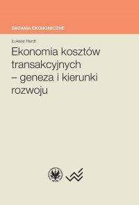 Ekonomia kosztów transakcyjnych - geneza i kierunki rozwoju