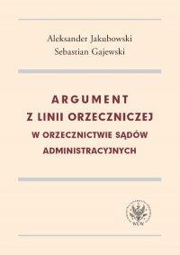 Argument z linii orzeczniczej w orzecznictwie sądów administracyjnych