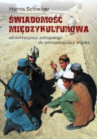 Świadomość międzykulturowa. Od militaryzacji antropologii do antropologizacji wojska
