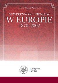 Suwerenność i pieniądz w Europie 1870-2002