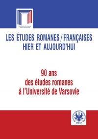Les etudes romanes / Francaises hier et aujourd hui - Teresa Giermak-Zielińska - ebook