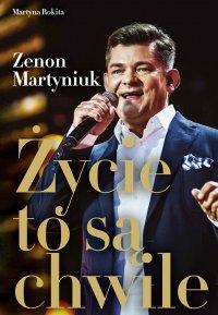 Życie to są chwile - Zenon Martyniuk - ebook