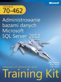 Egzamin 70-462 Administrowanie bazami danych Microsoft SQL Server 2012 Training Kit - Orin Thomas - ebook