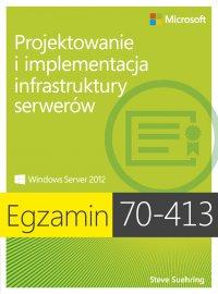Egzamin 70-413 Projektowanie i implementacja infrastruktury serwerów