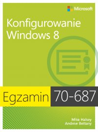 Egzamin 70-687 Konfigurowanie Windows 8 - Ballew Joli - ebook