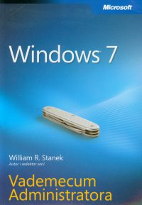 Windows 7 Vademecum Administratora