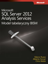 Microsoft SQL Server 2012 Analysis Services: Model tabelaryczny BISM - Ferrari Alberto - ebook