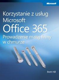 Korzystanie z usług Microsoft Office 365 Prowadzenie małej firmy w chmurze