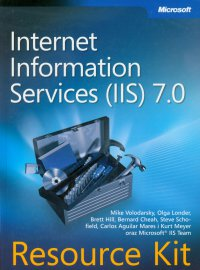 Microsoft Internet Information Services (IIS) 7.0 Resource Kit