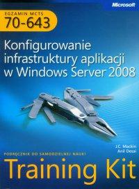 Egzamin MCTS 70-643 Konfigurowanie infrastruktury aplikacji w Windows Server 2008