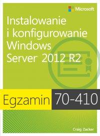 Egzamin 70-410: Instalowanie i konfigurowanie Windows Server 2012 R2, wyd. II - Zucker Craig - ebook