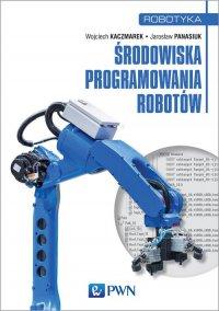 Środowiska programowania robotów - Wojciech Kaczmarek - ebook