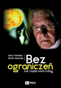 Bez ograniczeń. Jak rządzi nami mózg - Maria Mazurek - audiobook