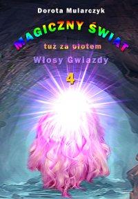 Magiczny świat tuż za płotem 4. Włosy gwiazdy