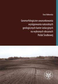 Geomorfologiczne uwarunkowania występowania naturalnych geologicznych barier izolacyjnych na wybranych obszarach Polski Środkowej