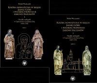 Rzeźba nowożytna w kręgu Jasnej Góry i Polskiej Prowincji Zakonu Paulinów. Część 1: Ośrodek rzeźbiarski w Częstochówce pod Jasną Górą 1620-1705. Tom 1-2
