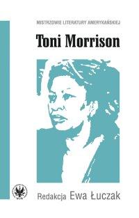 Toni Morrison - Ewa Łuczak - ebook