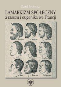 Lamarkizm społeczny a rasizm i eugenika we Francji
