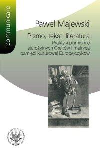 Pismo, tekst, literatura - Paweł Majewski - ebook